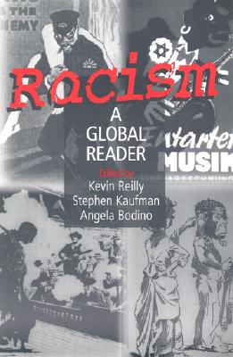 Racism By Reilly, Kevin (EDT)/ Kaufman, Stephen (EDT)/ Bodino, Angela (EDT)