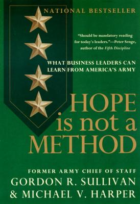 Hope Is Not a Method By Sullivan, Gordon R./ Harper, Michael V.