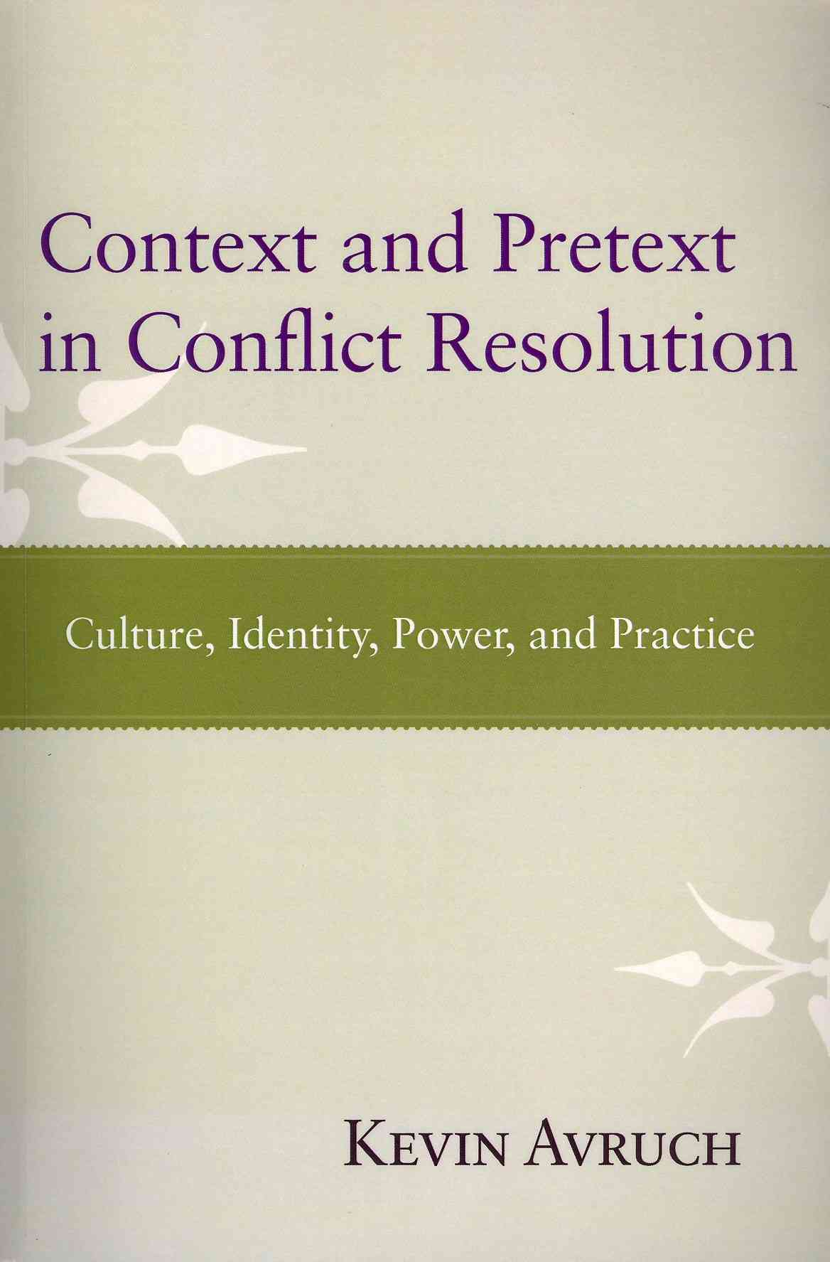 Context and Pretext in Conflict Resolution By Avruch, Kevin