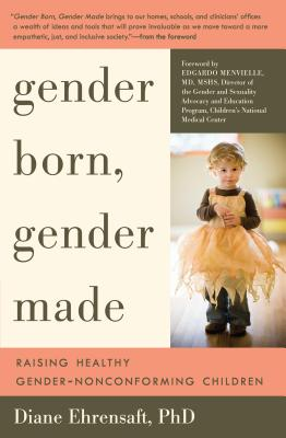 Gender Born, Gender Made By Ehrensaft, Diane